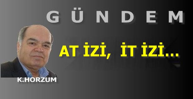 AT İZİ, İT İZİ…
